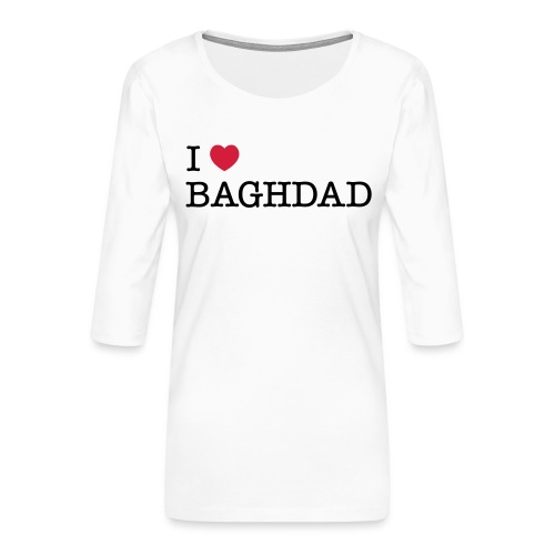 I LOVE BAGHDAD - Women's Premium 3/4-Sleeve T-Shirt