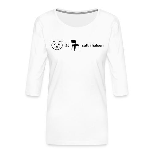 Katt åt stol - Premium-T-shirt med 3/4-ärm dam