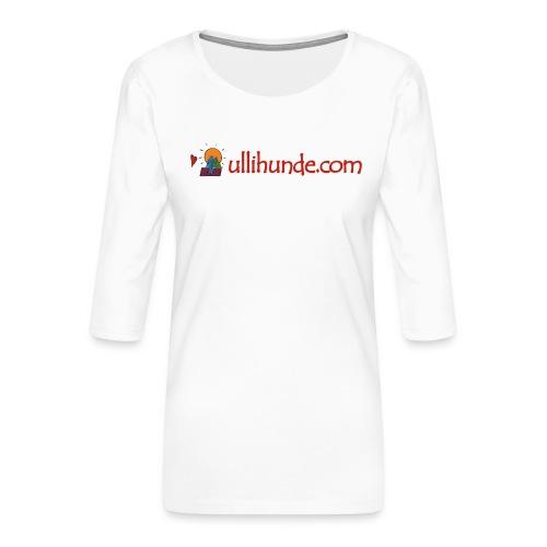 Ullihunde Schriftzug mit Logo - Frauen Premium 3/4-Arm Shirt