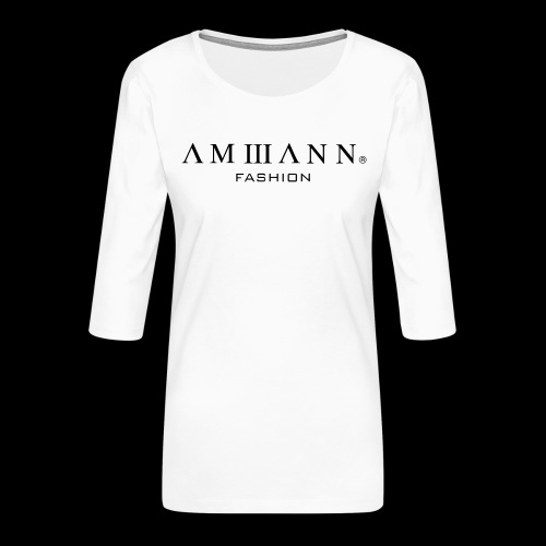 AMMANN Fashion - Frauen Premium 3/4-Arm Shirt