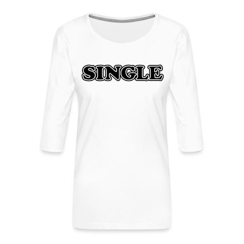 single - Vrouwen premium shirt 3/4-mouw