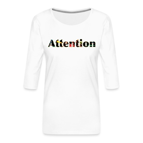 Attention - Women's Premium 3/4-Sleeve T-Shirt