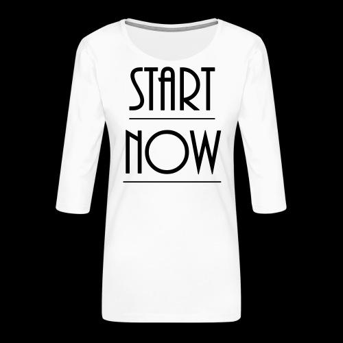 start now - Frauen Premium 3/4-Arm Shirt