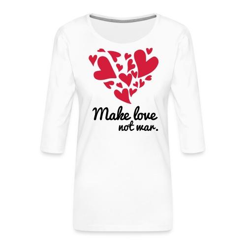 Make Love Not War T-Shirt - Women's Premium 3/4-Sleeve T-Shirt