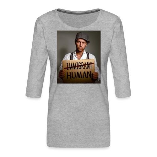 Immigrants are human - Women's Premium 3/4-Sleeve T-Shirt