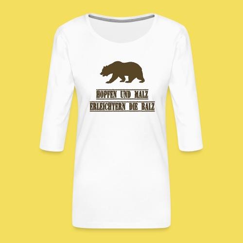 Hopfen und Malz erleichtern die Balz - Frauen Premium 3/4-Arm Shirt