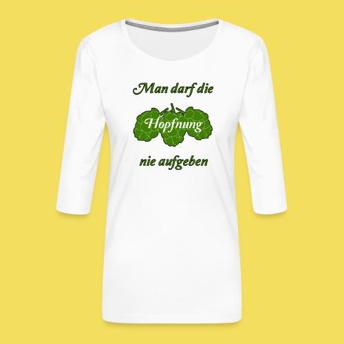 Hopfnung - Frauen Premium 3/4-Arm Shirt