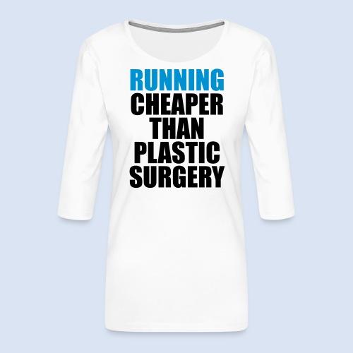Running is cheaper than - Frauen Premium 3/4-Arm Shirt