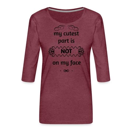 My cutest part - Naisten premium 3/4-hihainen paita
