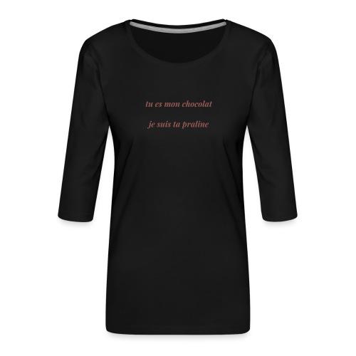 Tu es mon chocolat - T-shirt Premium manches 3/4 Femme