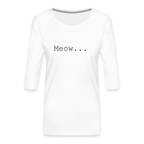 Meow - Women's Premium 3/4-Sleeve T-Shirt