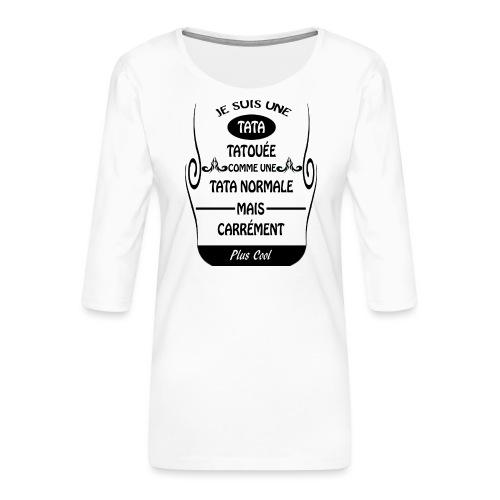 Une tata tatouée - T-shirt Premium manches 3/4 Femme