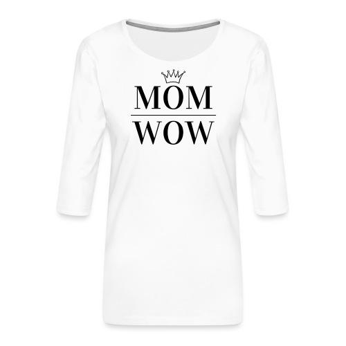 MOM WOW - Women's Premium 3/4-Sleeve T-Shirt