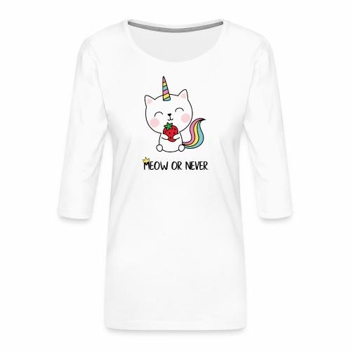 Meow or never - Frauen Premium 3/4-Arm Shirt