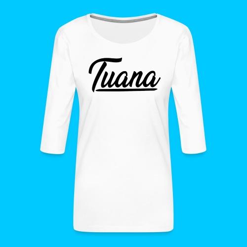 Tuana - Vrouwen premium shirt 3/4-mouw