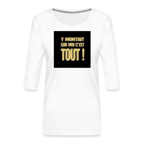 badgemontaitsurmoi - T-shirt Premium manches 3/4 Femme