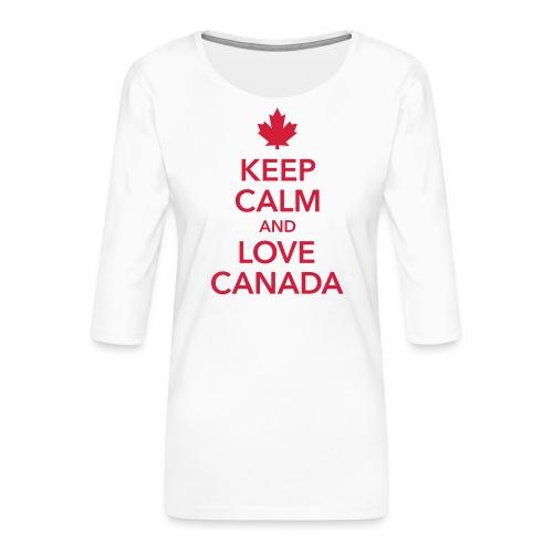 keep calm and love Canada Maple Leaf Kanada - Women's Premium 3/4-Sleeve T-Shirt