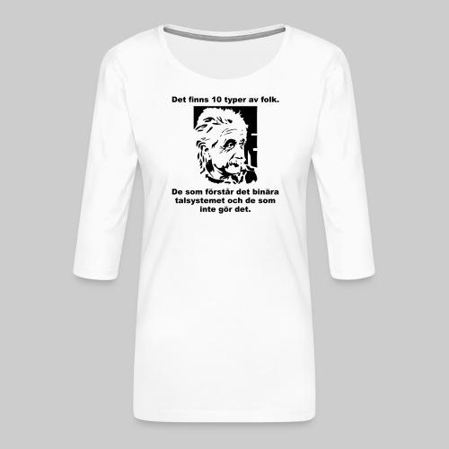 Det finns 10 Typer - Premium-T-shirt med 3/4-ärm dam