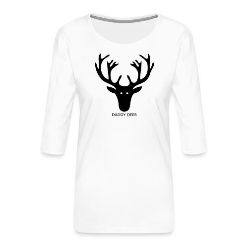 DADDY DEER - Women's Premium 3/4-Sleeve T-Shirt