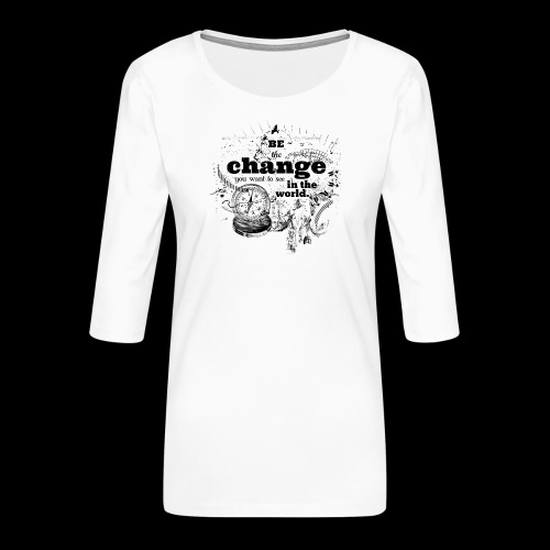 Be the change - Frauen Premium 3/4-Arm Shirt