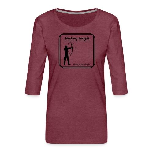 Archery tonight - Naisten premium 3/4-hihainen paita