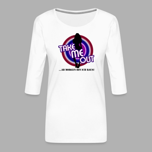 Take me out_Sie_Var. 2 - Frauen Premium 3/4-Arm Shirt