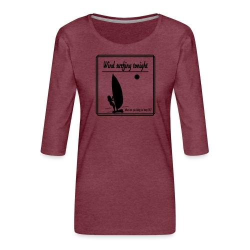 Wind surfing tonight - Naisten premium 3/4-hihainen paita