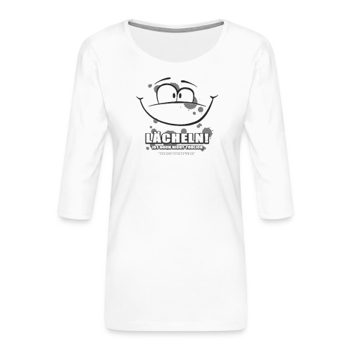Lächeln! ... ist noch nicht tödlich - Frauen Premium 3/4-Arm Shirt