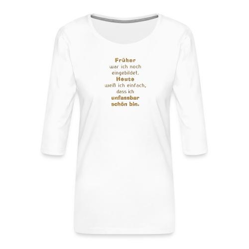 unfassbar schön - Frauen Premium 3/4-Arm Shirt