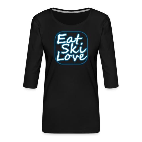 eat ski love - Vrouwen premium shirt 3/4-mouw