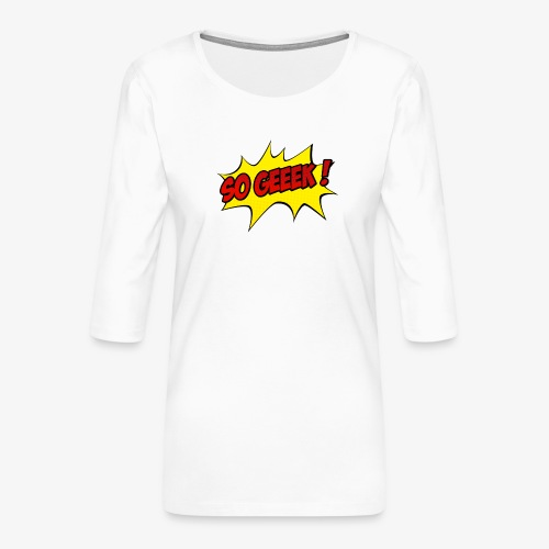 PREMIUM SO GEEEK - LOGO DESIGN - T-shirt Premium manches 3/4 Femme