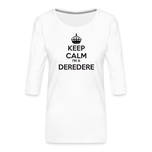 Deredere keep calm - Women's Premium 3/4-Sleeve T-Shirt