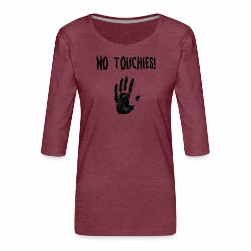 No Touchies in Black 1 Hand Below Text - Women's Premium 3/4-Sleeve T-Shirt