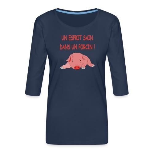 Porcitive Attitude - T-shirt Premium manches 3/4 Femme