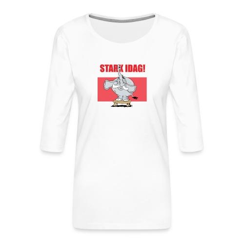 Stark idag - Premium-T-shirt med 3/4-ärm dam