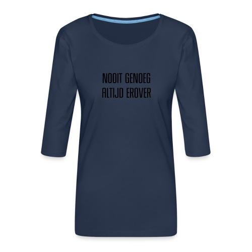 Nooit genoeg - T-shirt Premium manches 3/4 Femme