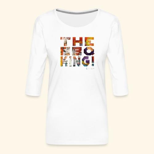THE BBQ KING T SHIRTS TEKST - Vrouwen premium shirt 3/4-mouw