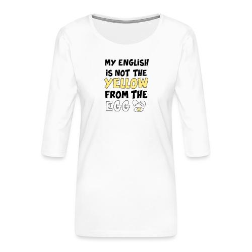 Schlechtes Englisch Witz Typografie - Frauen Premium 3/4-Arm Shirt
