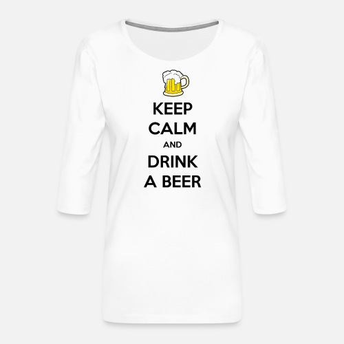 Keep Calm and Drink a Beer - Vrouwen premium shirt 3/4-mouw