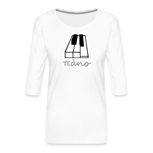 πàno (Piano) - T-shirt Premium manches 3/4 Femme