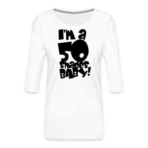50 shades - Women's Premium 3/4-Sleeve T-Shirt
