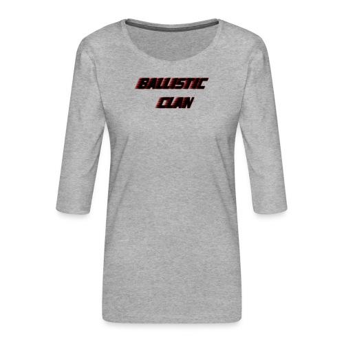BallisticClan - Vrouwen premium shirt 3/4-mouw