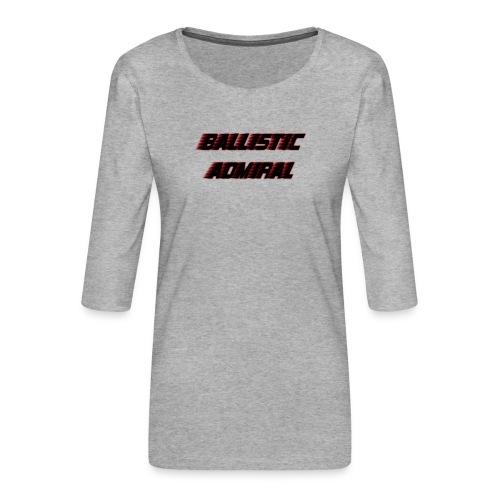 BallisticAdmiral - Vrouwen premium shirt 3/4-mouw