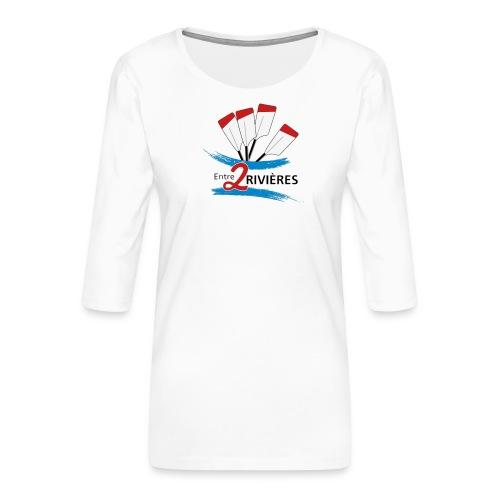 Entre 2 Rivières - T-shirt Premium manches 3/4 Femme