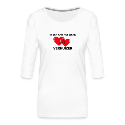 Ik ben aan het werk als verhuizer - Vrouwen premium shirt 3/4-mouw