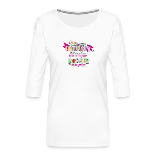 Großartige Erzieherin - Frauen Premium 3/4-Arm Shirt