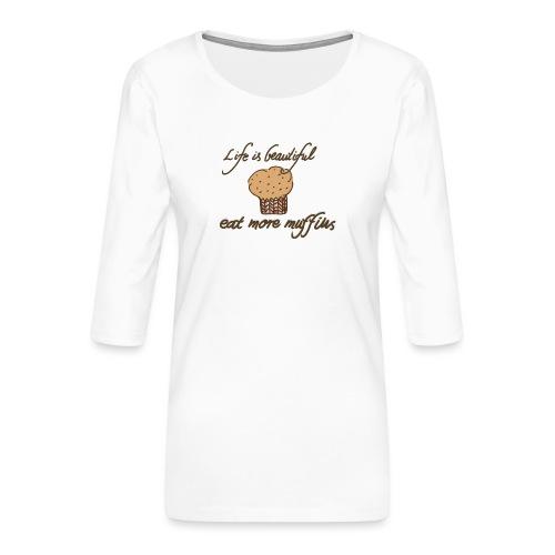 Eat more Muffins - Frauen Premium 3/4-Arm Shirt