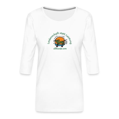 Ullihunde - Leidenschaft statt Leistung - Frauen Premium 3/4-Arm Shirt