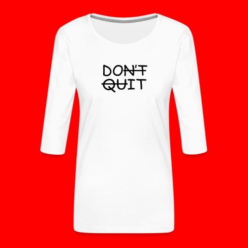 Don't Quit, Do It - Dame Premium shirt med 3/4-ærmer