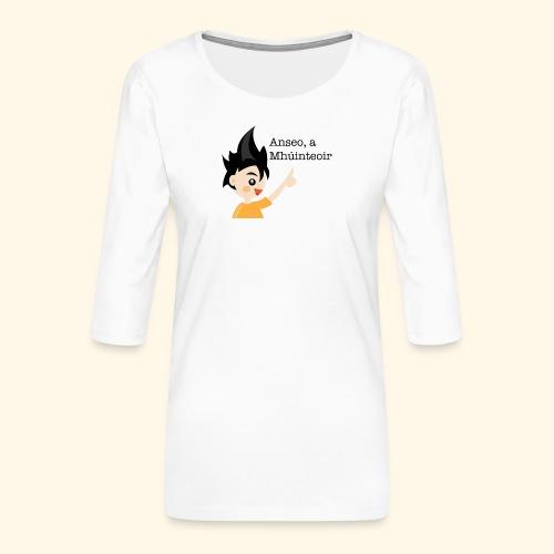 anseo, a mhúinteoir - Women's Premium 3/4-Sleeve T-Shirt